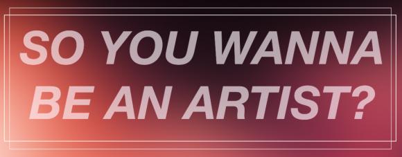 so-you-wanna-be-an-artist-